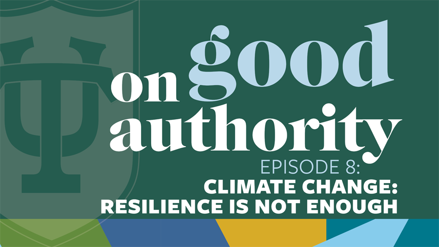 Episode 8: Climate Change: Resilience Is Not Enough