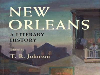 T.R. Johnson's New Orleans: A Literary History book cover